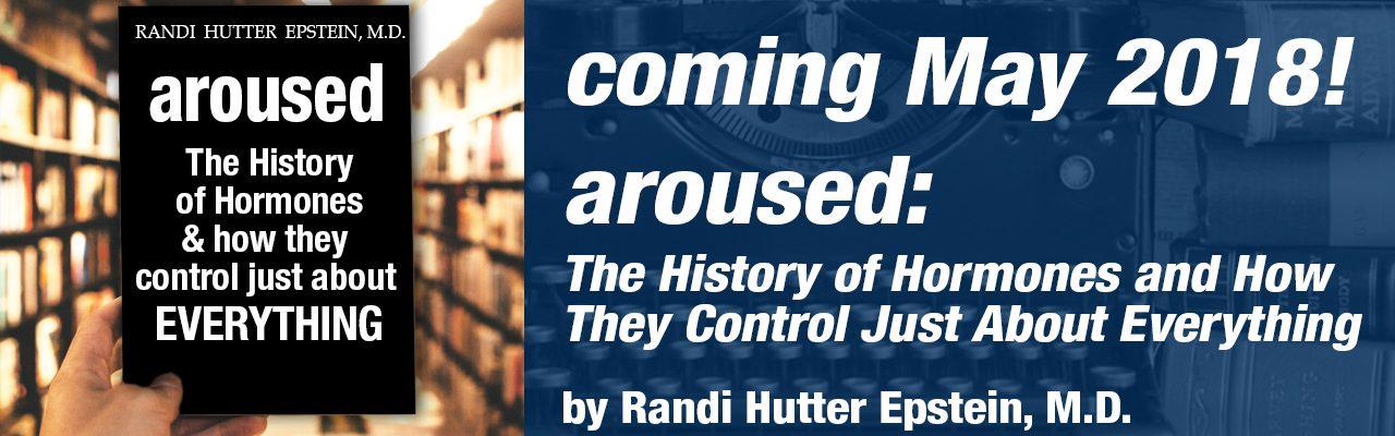 Coming May, 2018 - Aroused!, Randi Hutter Epstein