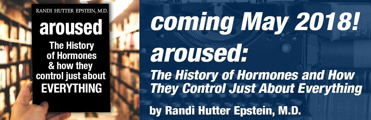 Coming May, 2018 - Aroused!, Randi Hutter Epstein